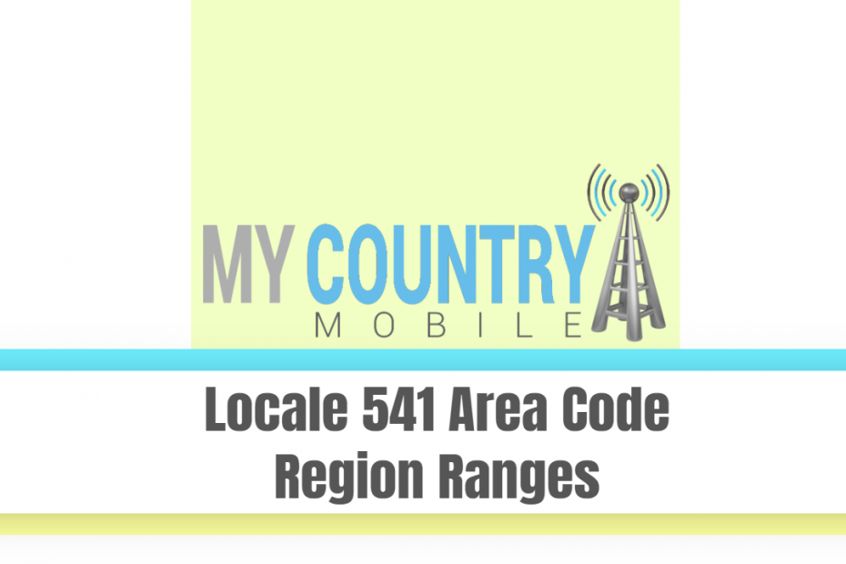 Locale 541 Area Code Region Ranges - My Country Mobile