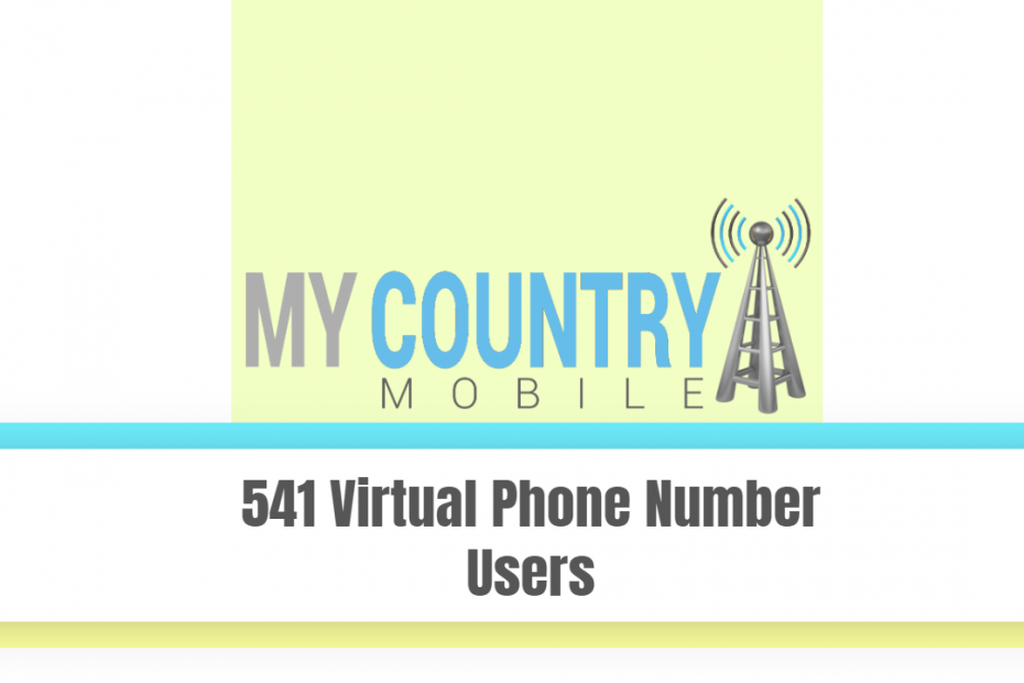 541 Virtual Phone Number Users - My Country Mobile