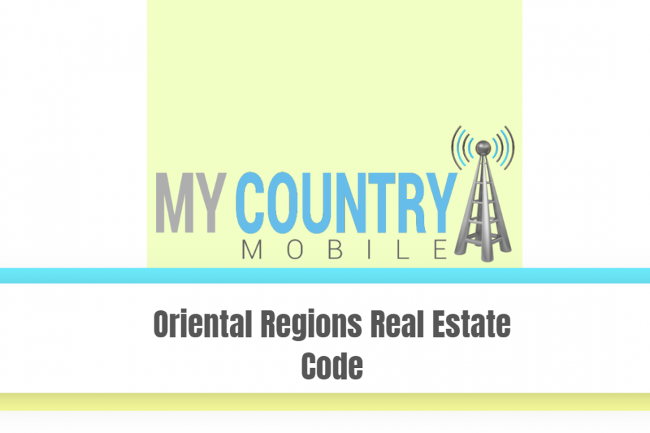 Oriental Regions Real Estate Code - My Country Mobile