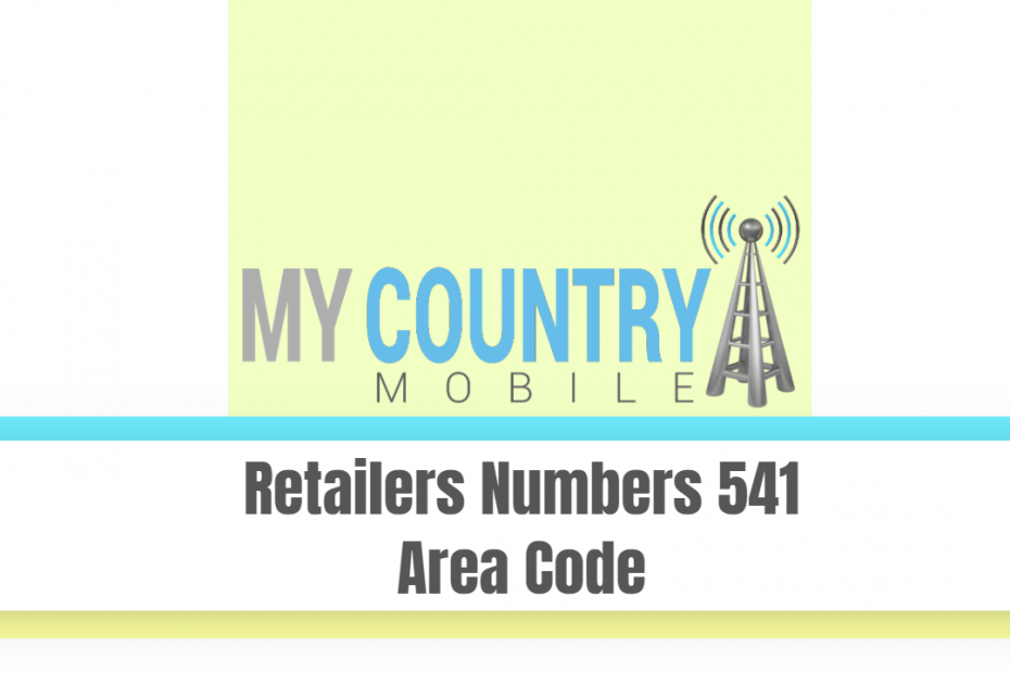 Retailers Numbers 541 Area Code - My Country Mobile