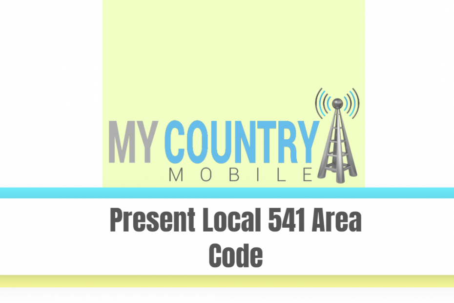 Present Local 541 Area Code - My Country Mobile