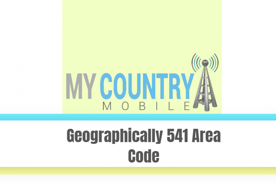 Geographically 541 Area Code - My Country Mobile
