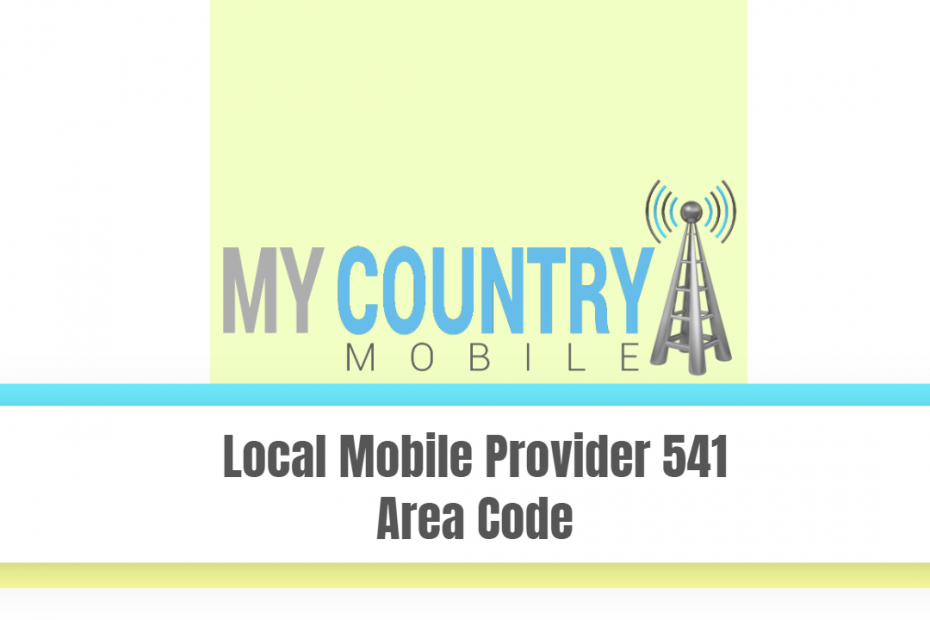 Local Mobile Provider 541 Area Code - My Country Mobile