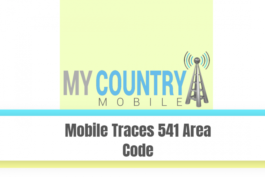 Mobile Traces 541 Area Code - My Country Mobile
