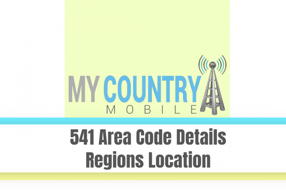 541 Area Code Details Regions Location - My Country Mobile