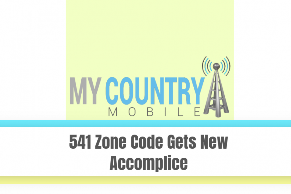 541 Zone Code Gets New Accomplice - My Country Mobile