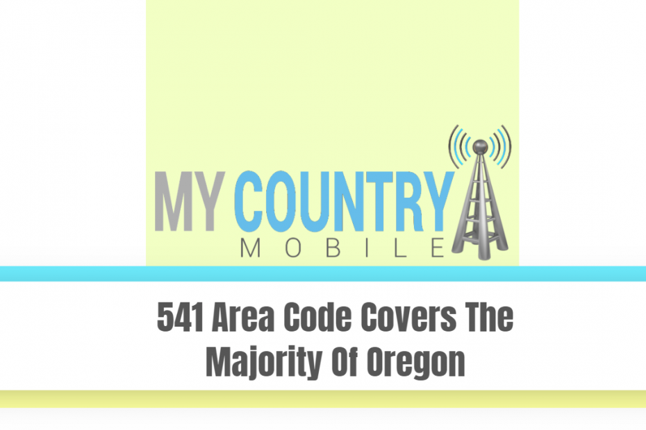 541 Area Code Covers The Majority Of Oregon - My Country Mobile