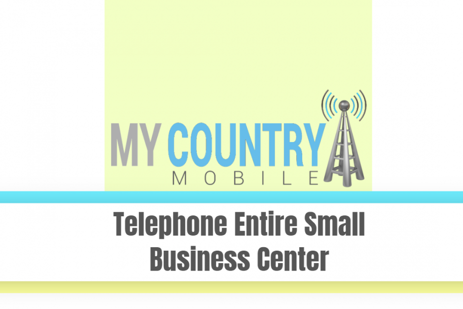 Telephone Entire Small Business Center - My Country Mobile