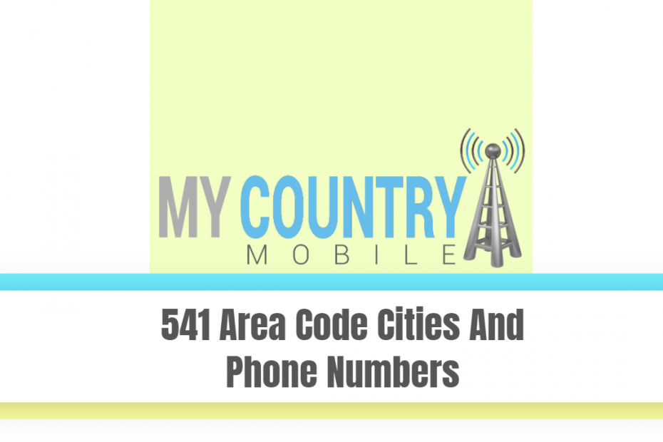 541 Area Code Cities And Phone Numbers - My Country Mobile